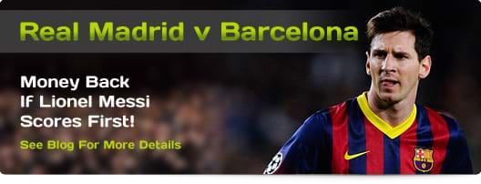Real Madrid v Barcelona - Money Back If Lionel Messi Scores First!